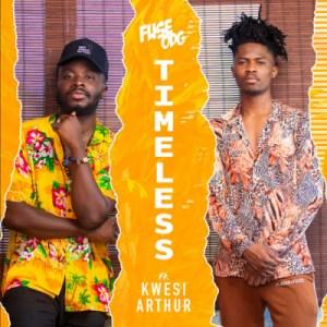 Fuse Odg - Timeless Ft. Kwesi Arthur
